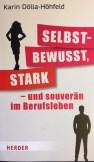 Photo: Buchcover: Buchautorin udn Coach: Karin Dölla-Höhfeld: SELBST-BEWUSST, STARK - und souverän im Berufsleben, Herder Verlag 2016