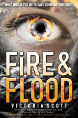 Fire & Flood by Victoria Scott Book Review