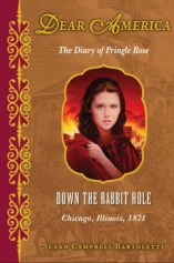 Down the Rabbit Hole, Chicago, Illinois 1871: The Diary of Pringle Rose by Susan Bartlett Book Review