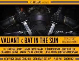 nycc_003_valiant-x-bat-in-the-sun-top-secret