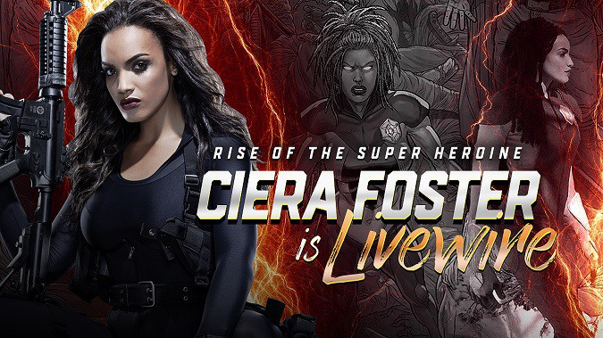 The Rise of the Super Heroine - Ciera Foster is Livewire