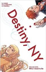 Destiny, NY Volume 1 - Who I Used to Be