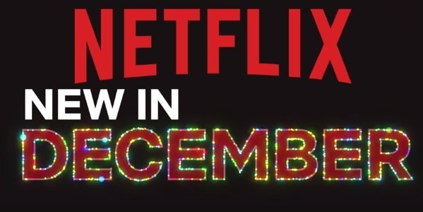 Netflix in December: What's Coming & What's Leaving