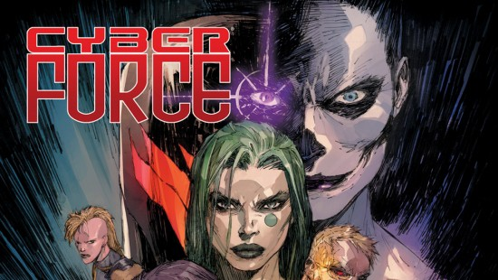 [Comic Book News] The Relaunch of CYBER FORCE is Coming March 2018 from Matt Hawkins, Bryan Hill & Atilio Rojo