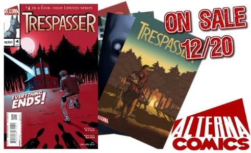 [Comic Book News] Alterna Comics' Hit Miniseries TRESPASSER by Justin M. Ryan, Kristian Rossi & DC Hopkins Wraps Up w/ Issue Four on 12/20