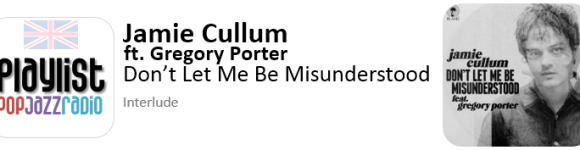 jamie cullum & gregory porter - don't let me be misunderstood