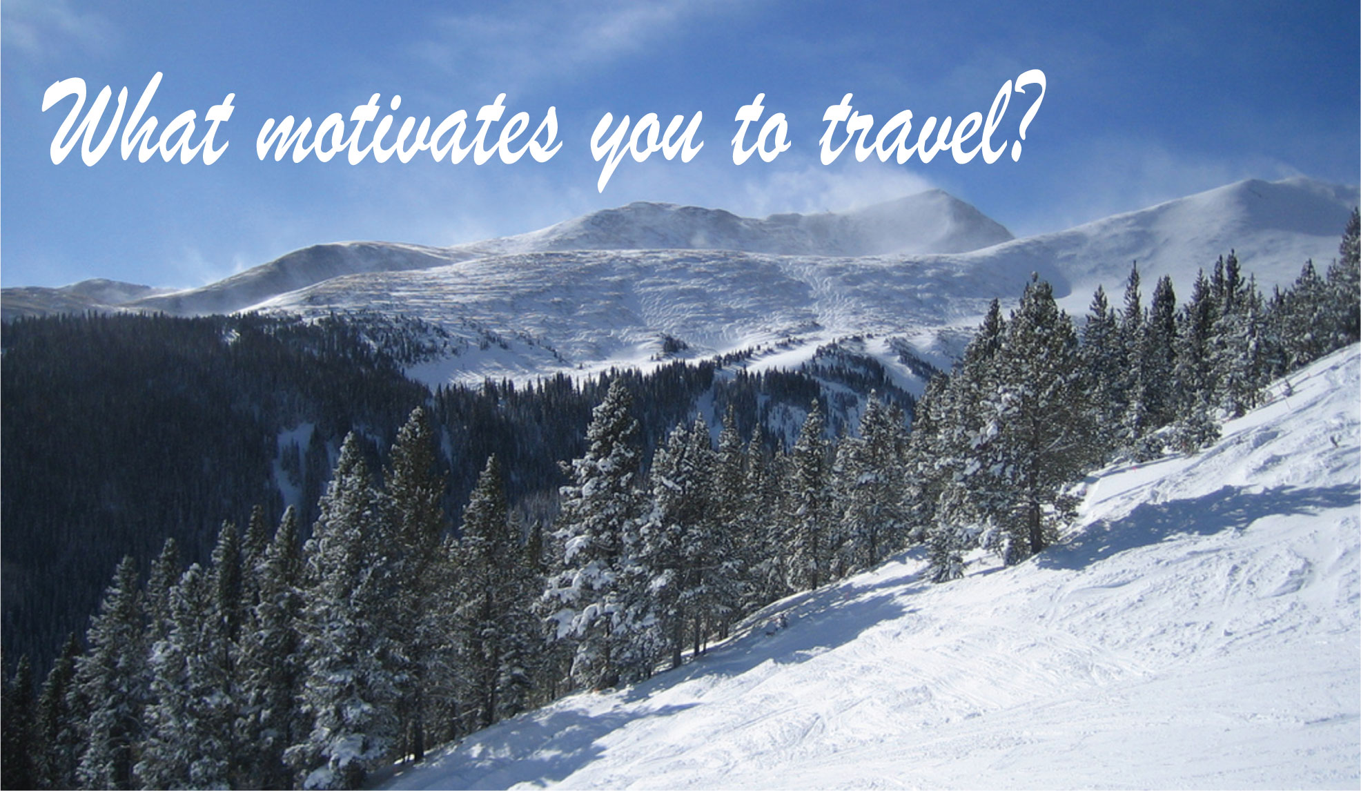 what motivates you to travel poplar travels jan 30 2017