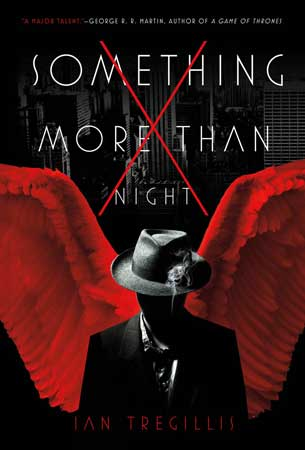 Ian-Tregillis-Something-More-Than-Night