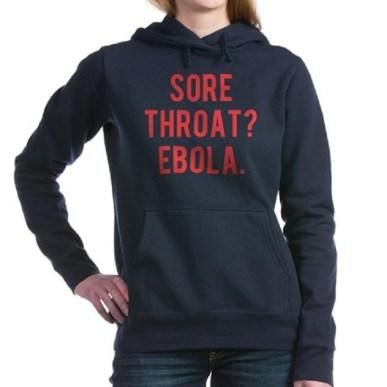 «Mal di gola? Ebola» è ciò che appare scritto su questa felpa di marchio ebola in vendita su Cafepress a 34,90 euro.