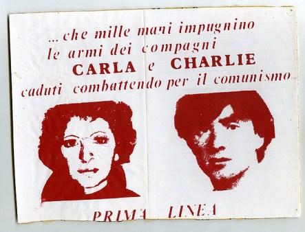 Prima linea ricorda la compagna Carla e il compagno Charlie, nomi di battaglia di Barbara Azzaroni e Matteo Caggegi
