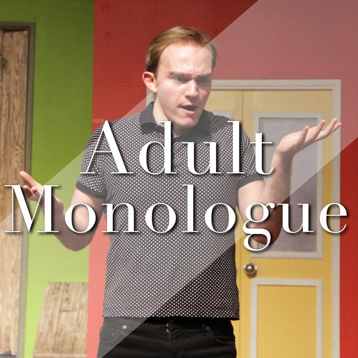 Adult Monologue: Tuesdays 7:00-8:00pm
