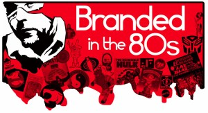 branded-in-the-80s