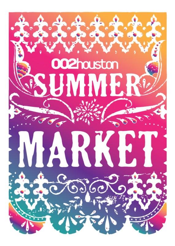 Summer Market Poster | 002 Houston Local Houston Magazine Market at SIlver Street Studios Houston