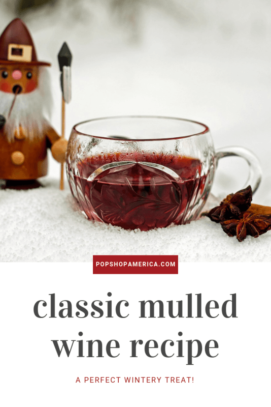 classic mulled wine recipe pop shop america