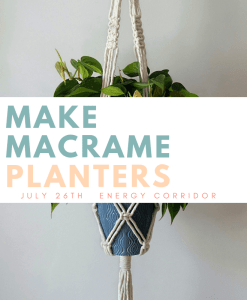 make macrame planters workshop houston