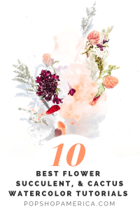 10 best flower succulent and cactus watercolor tutorials