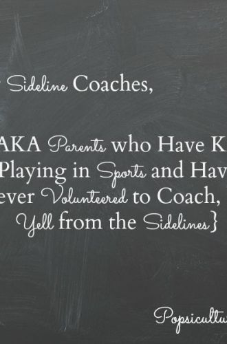 Dear Sideline Coaches {AKA Parents who Have Kids Playing in Sports and have Never Volunteered to Coach but Yell from the Sidelines}