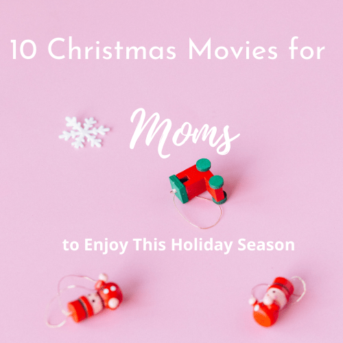 10 Christmas Movies for Moms