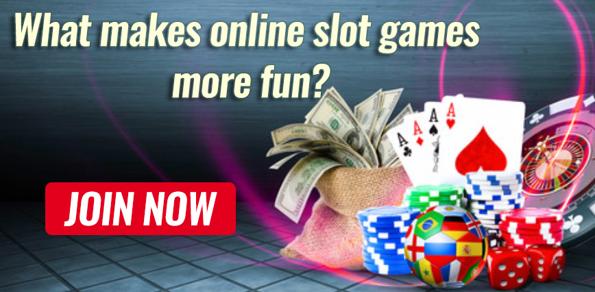 online slot games  more fun