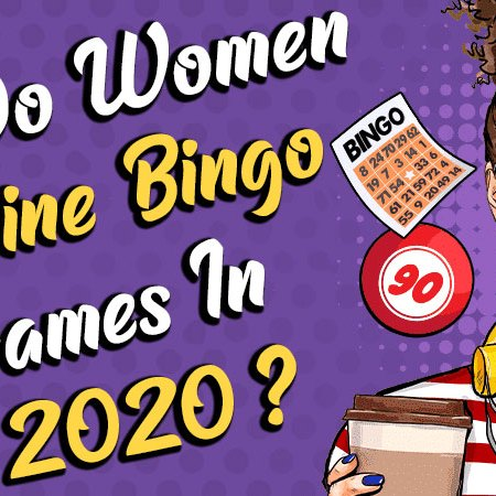 Where Do Women Play Online Bingo Games In 2020?
