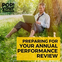 Your Annual Performance Review shouldn't be scary! Think of it as a development opportunity - use these tips to prepare so that it is a positive experience!