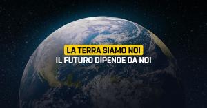 Giornata mondiale della Terra: proteggiamo la terra per proteggere il nostro futuro.