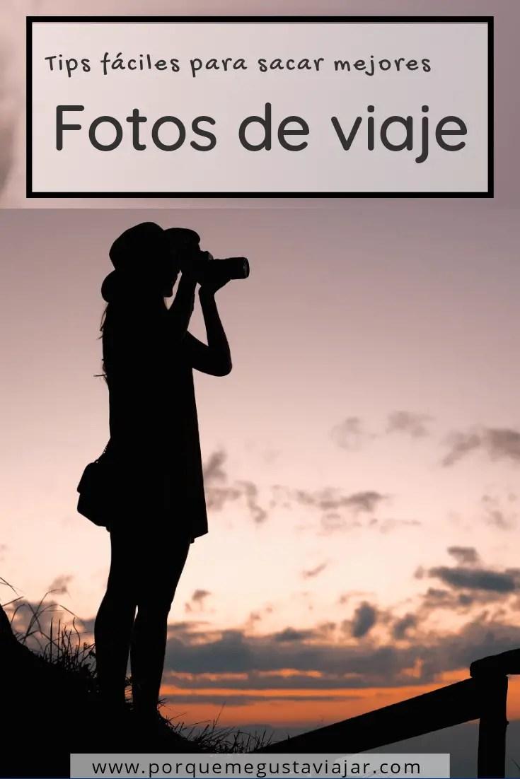 Tips fáciles para sacar las mejores fotos en tus viajes