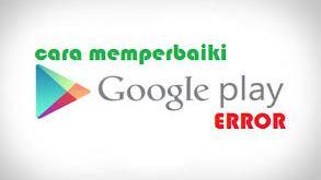Cara Memperbaiki Google Play Store Eror di Android