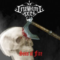 Crushing Axes – Sons of Fire