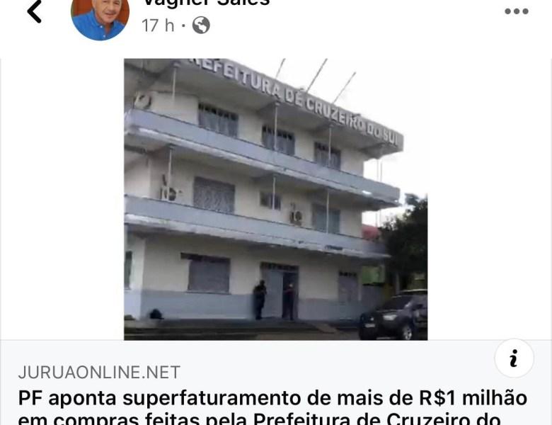 Condenado por peculato e respondendo a processos na Justiça Federal, Vagner Sales comemora operação da PF em Cruzeiro do Sul