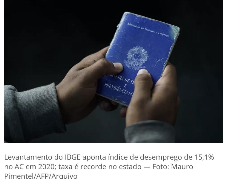 Levantamento do IBGE aponta índice de desemprego de 15,1% no AC em 2020; taxa é recorde no estado