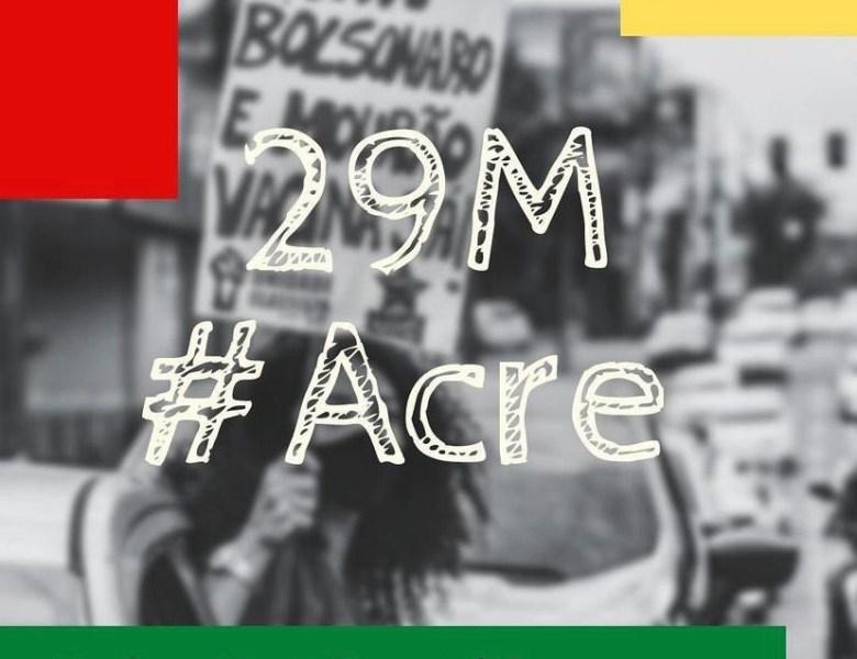 Acreanos se somam ao 29M e vão às ruas neste sábado protestar contra Bolsonaro e Mourão