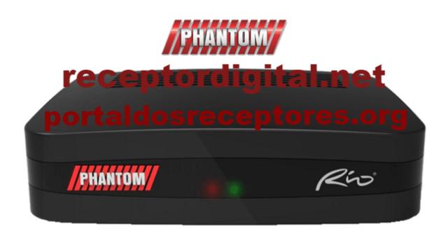 Baixar nova Atualização Phantom Rio HD
