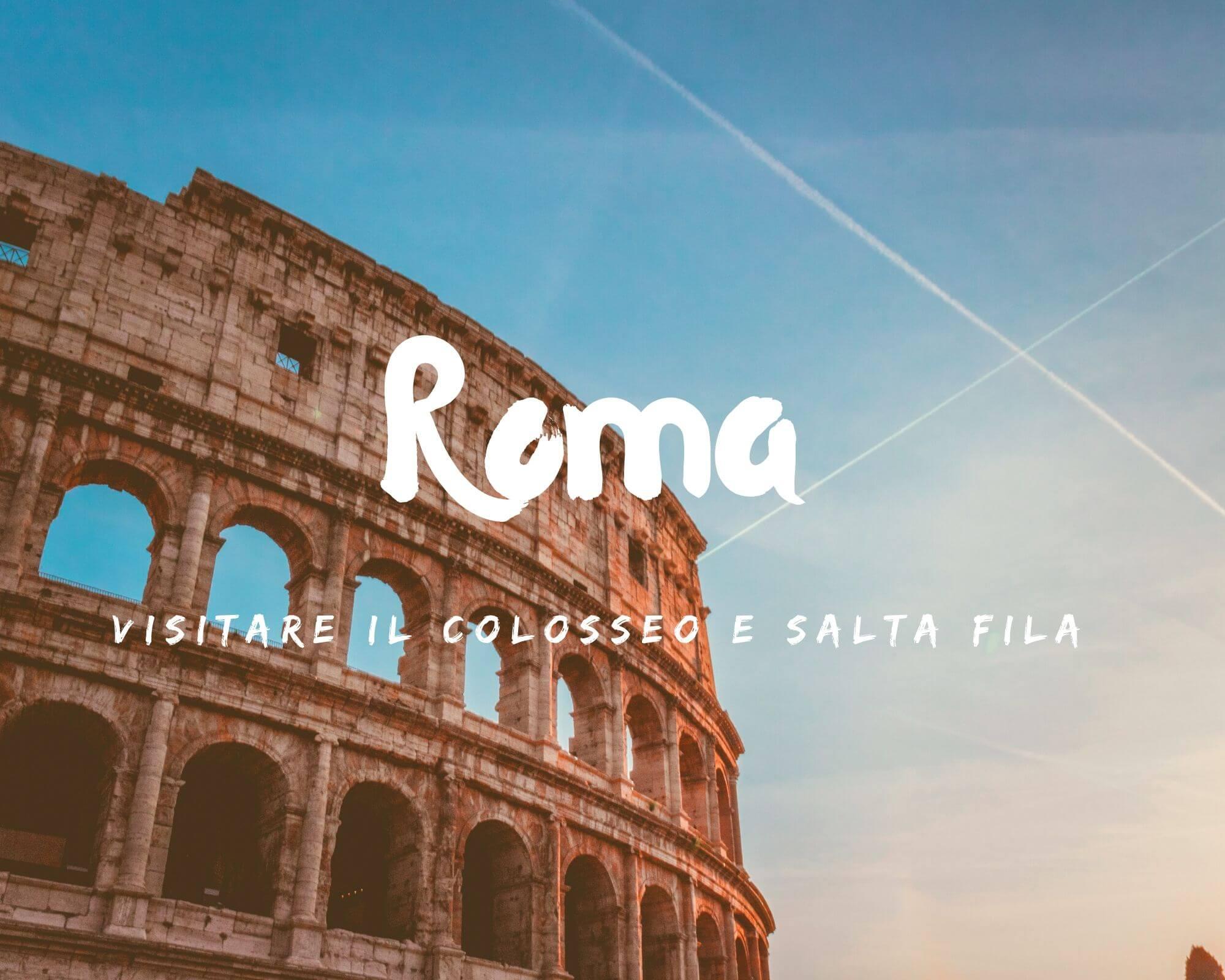 saltare la fila per visitare il Colosseo