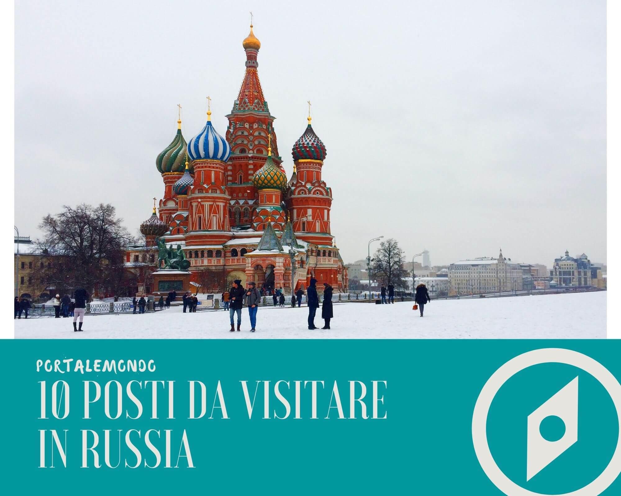 10 posti da visitare in Russia