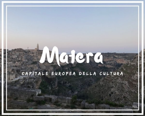 Weekend a Matera Capitale Europea della Cultura