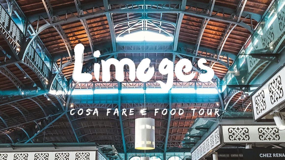 Cosa fare a Limoges e food tour