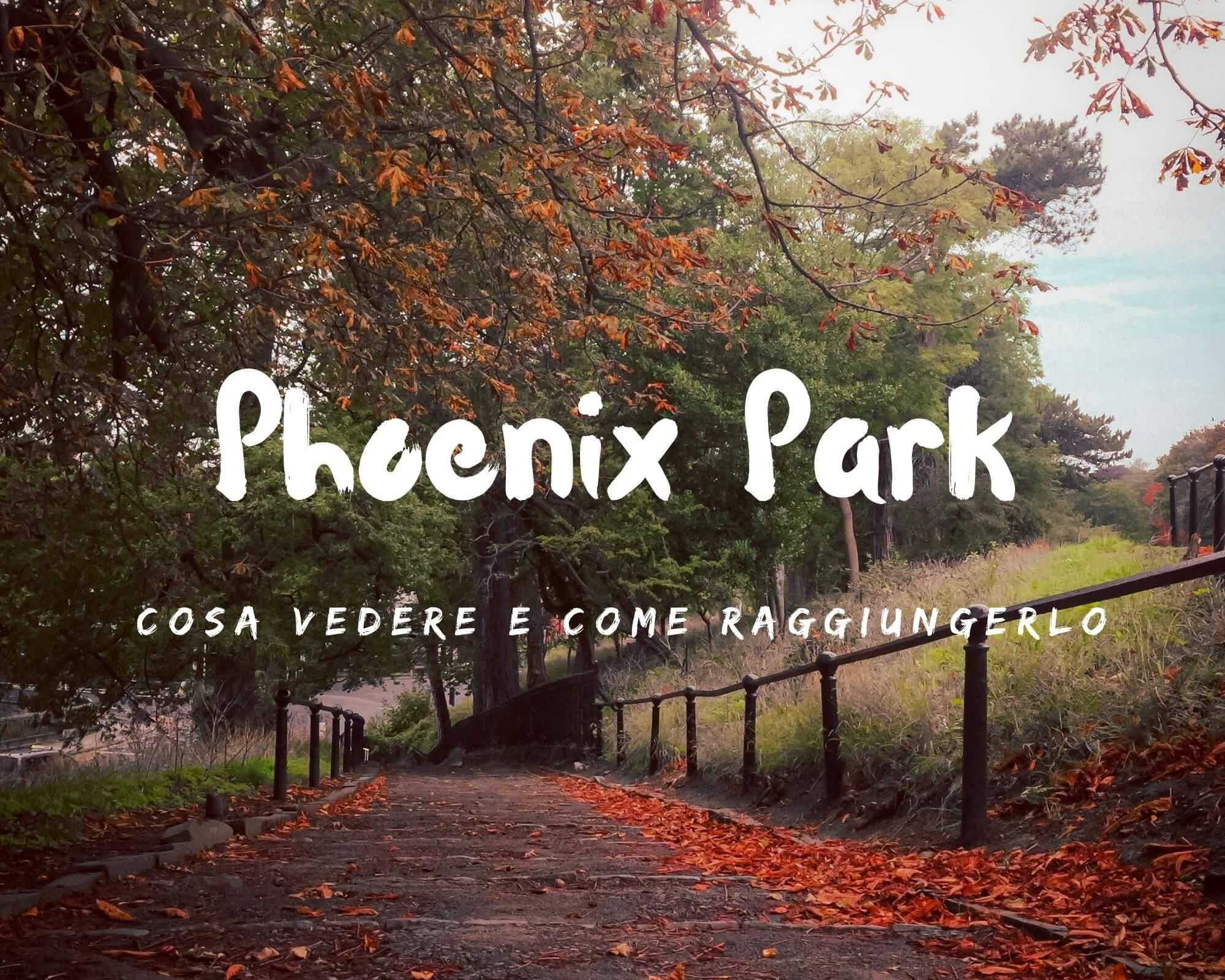 cosa vedere a Phoenix Park