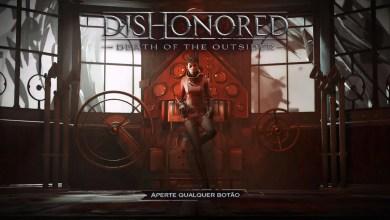 Photo of Dishonored: A Morte do Estranho   O fim da Era Kaldwin! (Impressões)