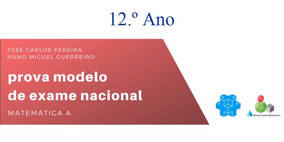 Provas Modelo 12Ano 12º ano Sinal+ Recursos para Matemática Exame Secundário com calculadora 2018 sem calculadora Matemática A
