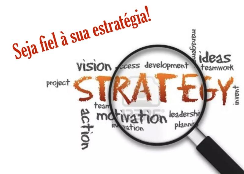 seja fiel a estrategia