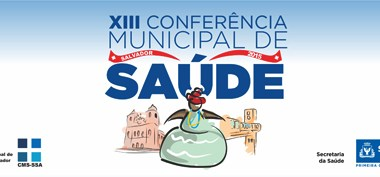 Salvador - Foi Aberta a XIII Conferência Municipal de Saúde