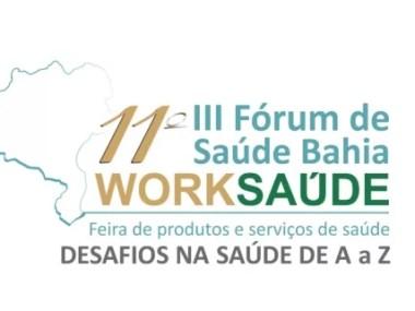 11ºdo Worksaúde e III Fórum de Saúde Bahia