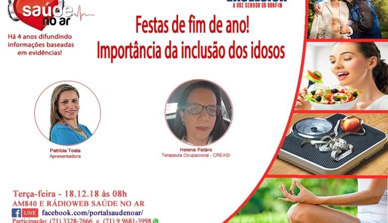Nesta terça-feira (18/12) - Tema do programa: A importância da inclusão dos idosos nas festas