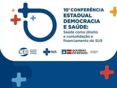 Abertura oficial  da 10ª Conferência Estadual de saúde será  nesta segunda- feira ( 08/07)