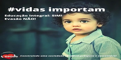 Campanha Vidas Importam: Educação Integral