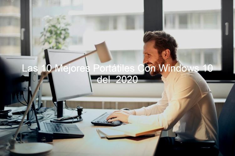portatil con windows 10, mejores portatiles con windows 10, ordenador con windows 10