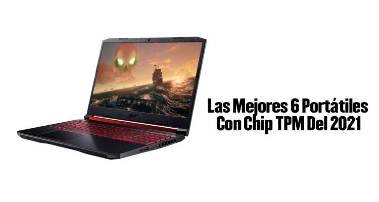 Portátiles Con Chip TPM, mejores portatiles calidad precio