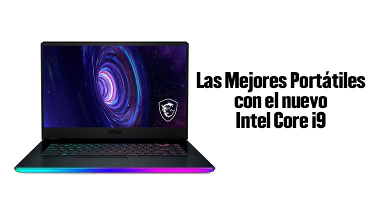 Las Mejores Portátiles con el nuevo Intel Core i9 Del 2021