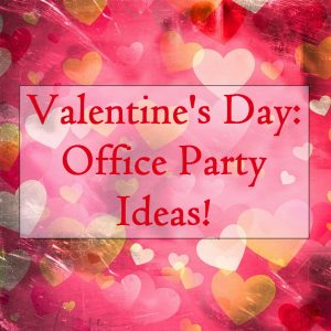 Valentine's Day: Office Party Ideas « Porter's Office Products